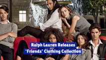 What Do You Get With Ralph Lauren And 'Friends'