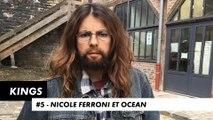 KINGS #5 - Nicole Ferroni et Océan (épisode entier)