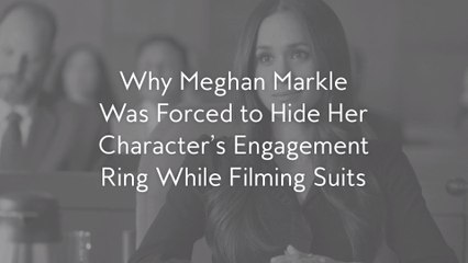 Why Meghan Markle Was Forced to Hide HerCharacter's Engagement Ring While FilmingSuits