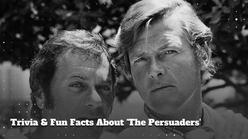 'The Persuaders!': 10 Fun Facts About The Show You Didn't Know