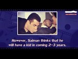 What! Salman Khan to become father in 2 years!