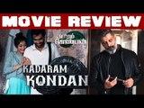 Vikram's Action Thriller!! Kadaram Kondan Review   Kamal Haasan   Chiyaan Vikram   Rajesh M Selva