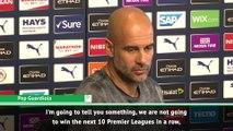 Manchester City will not win next 10 Premier League titles - Guardiola