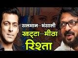 सलमान और भंसाली का खट्टा-मीठा रिश्ता Salman and Bhansali Relationship