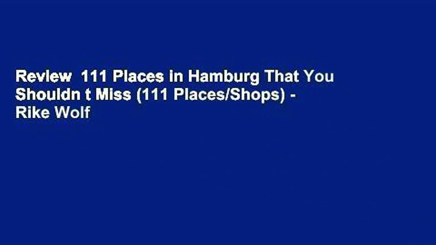 Review  111 Places in Hamburg That You Shouldn t Miss (111 Places/Shops) - Rike Wolf