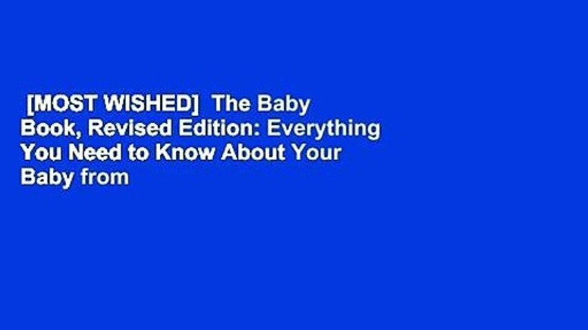 [MOST WISHED]  The Baby Book, Revised Edition: Everything You Need to Know About Your Baby from