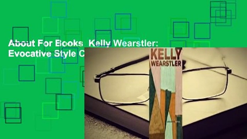 About For Books  Kelly Wearstler: Evocative Style Complete