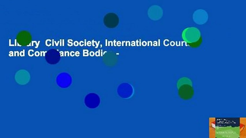 Library  Civil Society, International Courts and Compliance Bodies -
