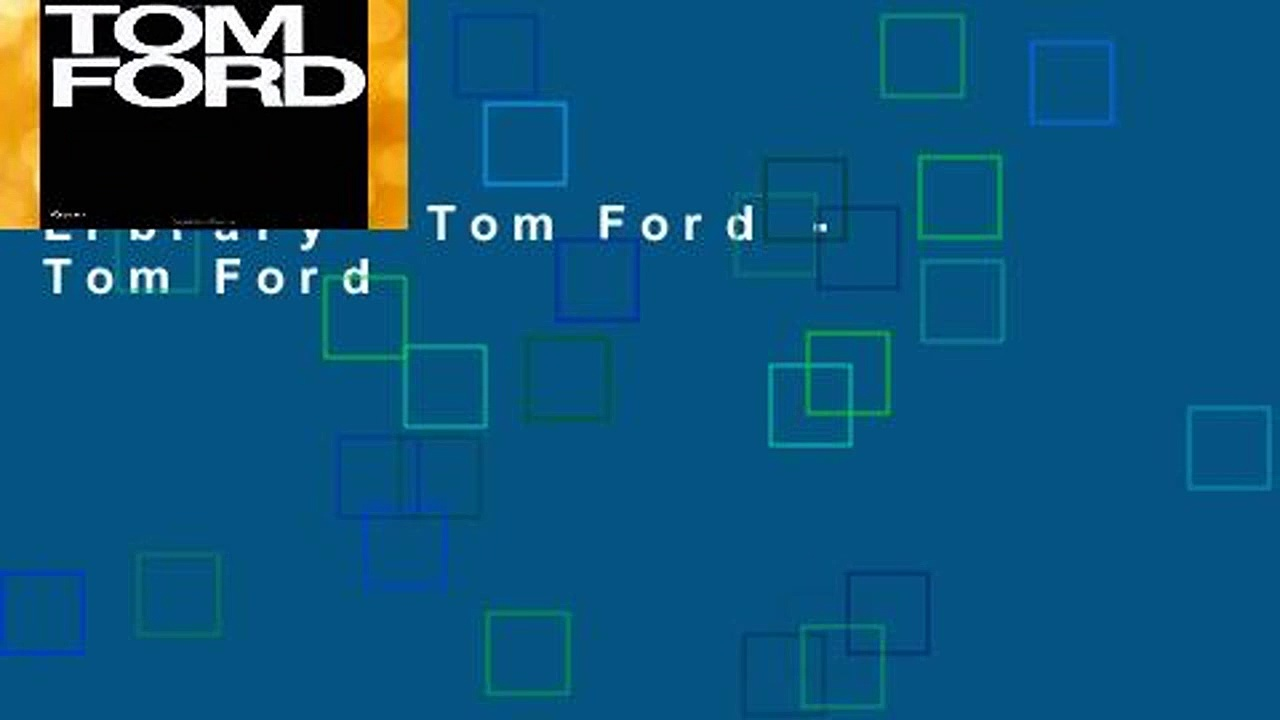 Library  Tom Ford – Tom Ford