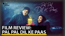 Film Review | Pal Pal Dil Ke Paas | The Quint