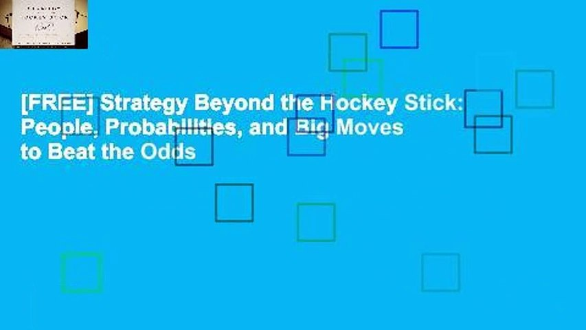[FREE] Strategy Beyond the Hockey Stick: People, Probabilities, and Big Moves to Beat the Odds