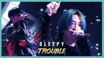 [Special Stage]  Sleepy(feat. Liquor, JD) -  TROUBLE  , 슬리피 (feat. 리쿼, 제이디) - 분쟁  Show Music core 20190921