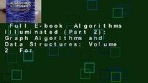 Full E-book  Algorithms Illuminated (Part 2): Graph Algorithms and Data Structures: Volume 2  For