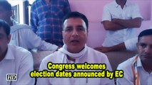 Congress welcomes election dates announced by EC