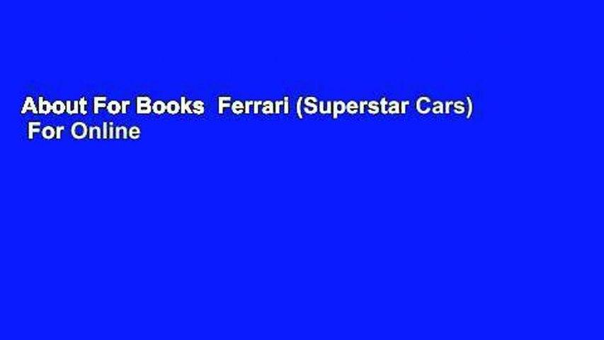About For Books  Ferrari (Superstar Cars)  For Online