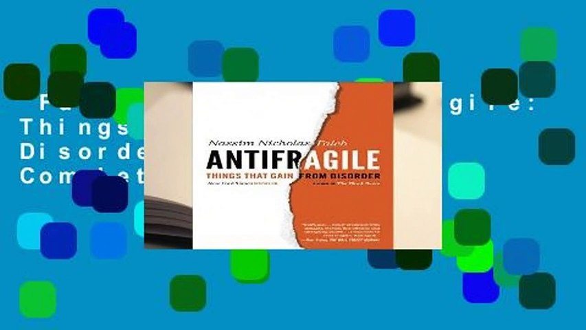 Full version  Antifragile: Things That Gain from Disorder (Incerto) Complete