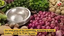 Onion Prices in Guwahati to rise upto Rs 75, claims Report