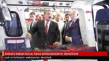 Ankara bakan koca, hava ambulanslarını denetledi