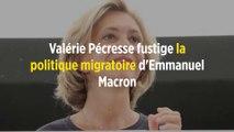 Valérie Pécresse fustige la politique migratoire d'Emmanuel Macron
