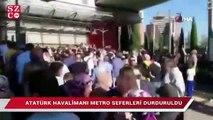 Atatürk Havalimanı metro seferleri durduruldu