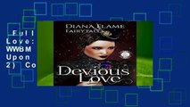 Full E-book  Devious Love: A Stand-Alone WWBM Romance (Once Upon a Villain Book 2) Complete
