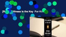 [Read] Stillness Is the Key  For Kindle