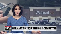 Walmart stops selling e-cigarettes; S. Korea warns against vaping