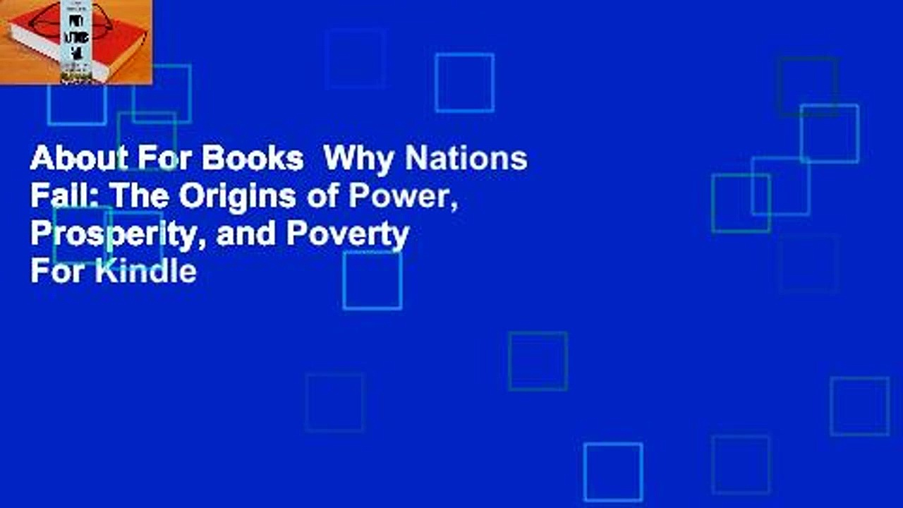 About For Books  Why Nations Fail: The Origins of Power, Prosperity, and Poverty  For Kindle