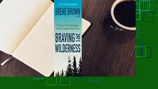 Full E-book Braving the Wilderness: The Quest for True Belonging and the Courage to Stand Alone