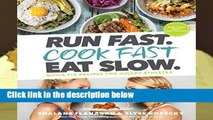 [Doc] Run Fast. Cook Fast. Eat Slow.: Quick-Fix Recipes for Hangry Athletes