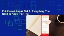 Full E-book Lupus Q & A: Everything You Need to Know  For Trial