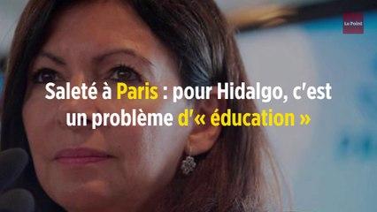 Saleté à Paris : pour Hidalgo, c'est un problème d'« éducation »