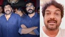 Puri Jagannadh Comments On Sye Raa Movie || చిరంజీవిని కొట్టేటోడు మళ్ళీ పుట్టడు : పూరి జగన్నాథ్