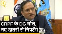Pulwama attack के बाद CRPF को लेकर ये बोले DG आरआर भटनागर