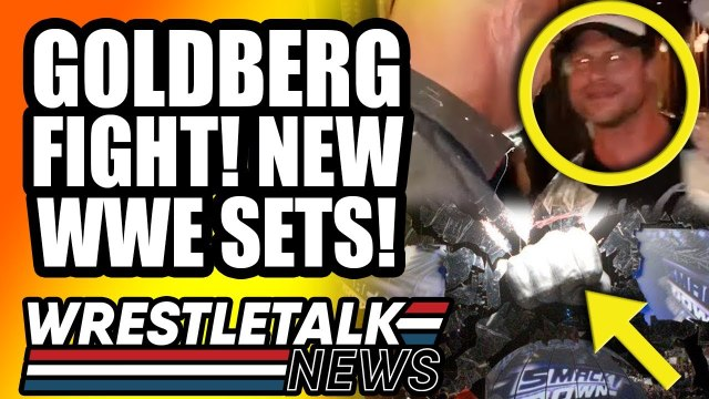 Real Story Behind Goldberg Fight With WWE Star! New WWE Raw & SmackDown Sets! | WrestleTalk News