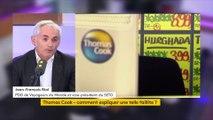 La faillite de Thomas Cook est colossale », selon Jean-François Rial (Voyageurs du monde)