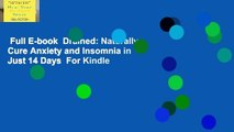 Full E-book  Drained: Naturally Cure Anxiety and Insomnia in Just 14 Days  For Kindle