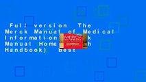 Full version  The Merck Manual of Medical Information (Merck Manual Home Health Handbook)  Best