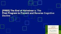 [FREE] The End of Alzheimer s: The First Program to Prevent and Reverse Cognitive Decline