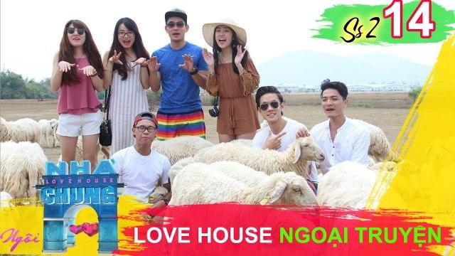 NGÔI NHÀ CHUNG – LOVE HOUSE - Series 2 – Tập 14 - Love House ngoại truyện