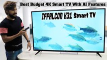 Iffalcon K31 Smart TV:  Best Budget 4K Smart TV With AI Features