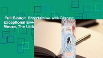 Full E-book  Entertaining with Disney: Exceptional Events Inspired by Mickey Mouse, The Little