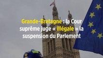Grande-Bretagne : la Cour suprême juge « illégale » la suspension du Parlement