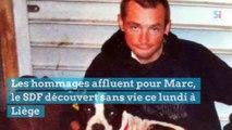 Les hommages affluent pour Marc, le SDF découvert sans vie ce lundi à Liège