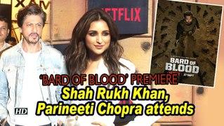'Bard of Blood' premiere | Shah Rukh Khan, Parineeti Chopra attend
