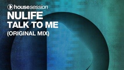 NuLife - Talk To Me (Original Mix)