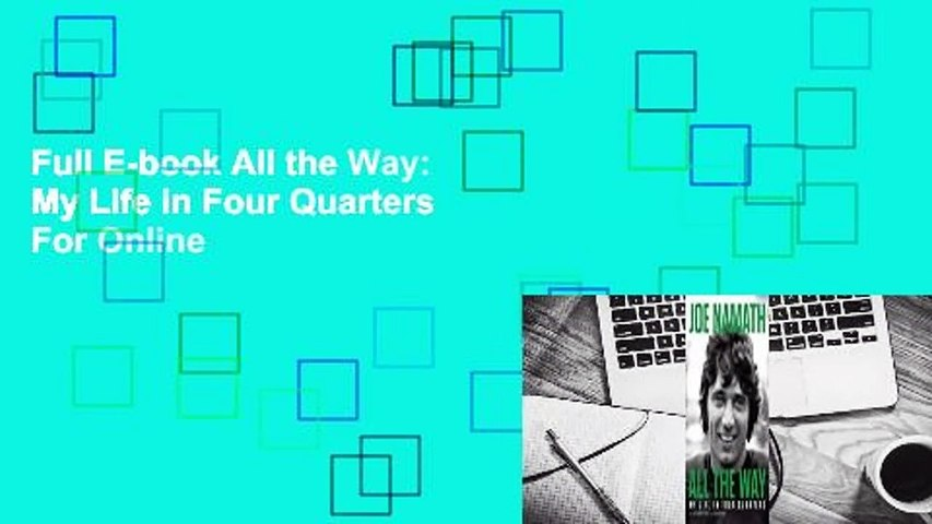 Full E-book All the Way: My Life in Four Quarters  For Online