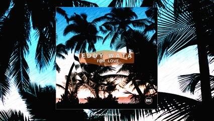 EDDY WATA - For Love