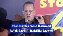 Tom Hanks Will Get A Prestigious Golden Globes Award