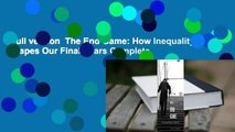 Full version  The End Game: How Inequality Shapes Our Final Years Complete